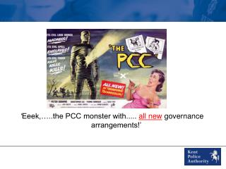 ' Eeek,…..the PCC monster with.....  all new  governance arrangements!'
