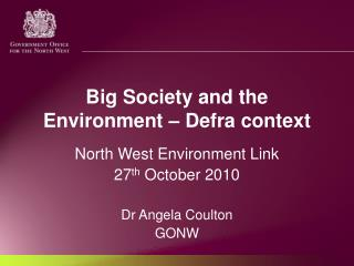 Big Society and the Environment   Defra context