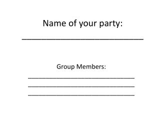Name of your party: _________________________