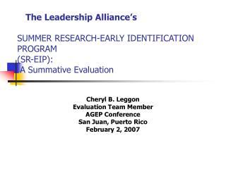 Cheryl B. Leggon Evaluation Team Member AGEP Conference San Juan, Puerto Rico February 2, 2007