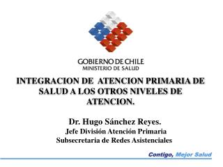 INTEGRACION DE  ATENCION PRIMARIA DE SALUD A LOS OTROS NIVELES DE ATENCION.