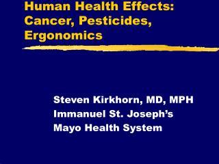 Human Health Effects: Cancer, Pesticides, Ergonomics