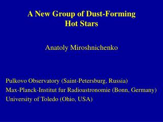 A New Group of Dust-Forming Hot Stars