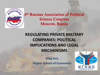 REGULATING PRIVATE MILITARY COMPANIES: POLITICAL IMPLICATIONS AND LEGAL MECHANISMS
