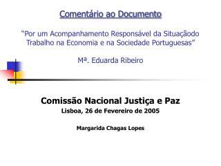 Comissão Nacional Justiça e Paz Lisboa, 26 de Fevereiro de 2005 Margarida Chagas Lopes