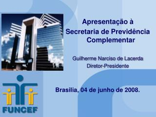 Brasilia, 04 de junho de 2008 .