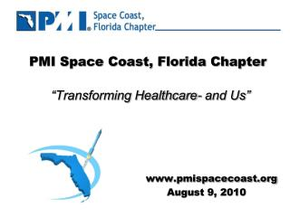 "PMI Space Coast, Florida Chapter ""Transforming Healthcare- and Us"""