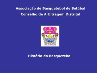 Associa  o de Basquetebol de Set bal Conselho de Arbitragem Distrital