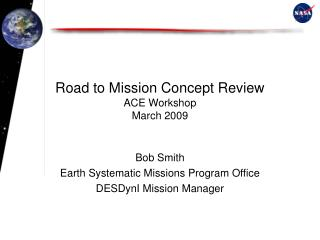 Road to Mission Concept Review ACE Workshop  March 2009