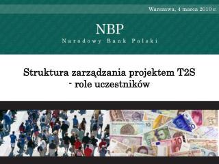 Struktura zarządzania projektem T2S - role uczestników