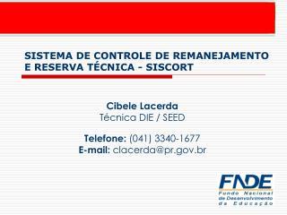 SISTEMA DE CONTROLE DE REMANEJAMENTO E RESERVA TÉCNICA - SISCORT