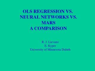 OLS REGRESSION VS.  NEURAL NETWORKS VS.  MARS  A COMPARISON