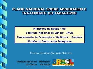 PLANO NACIONAL SOBRE ABORDAGEM E TRATAMENTO DO TABAGISMO