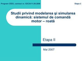 Studii privind modelarea şi simularea dinamică: sistemul de comandă motor – roată