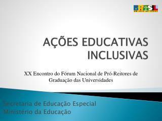 AÇÕES EDUCATIVAS INCLUSIVAS