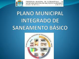 PLANO MUNICIPAL INTEGRADO DE SANEAMENTO BÁSICO