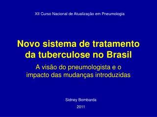 Novo sistema de tratamento da tuberculose no Brasil