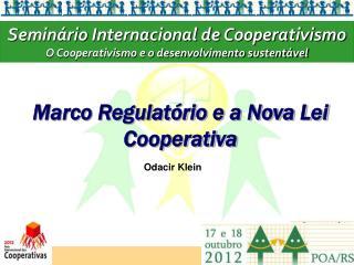 Marco Regulatório e a Nova Lei Cooperativa