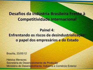 Brasília, 23/05/12 Heloisa Menezes Secretária de Desenvolvimento da Produção