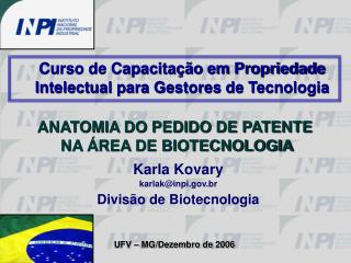 Karla Kovary karlak@inpi.br Divisão de Biotecnologia