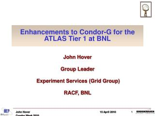 Enhancements to Condor-G for the ATLAS Tier 1 at BNL