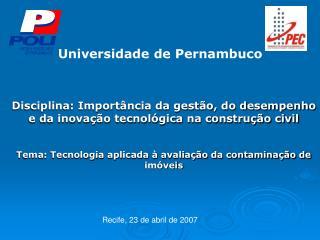 Disciplina: Importância da gestão, do desempenho e da inovação tecnológica na construção civil