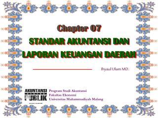 Chapter 07 STANDAR AKUNTANSI DAN LAPORAN KEUANGAN DAERAH
