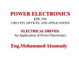 POWER ELECTRONICS EPE 550 CIRCUITS, DEVICES, AND APPLICATIONS ELECTRICAL DRIVES: