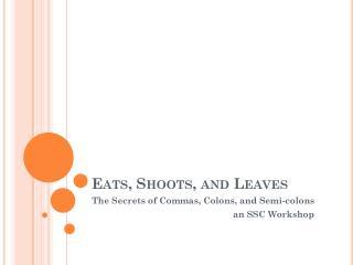 Eats, Shoots, and Leaves