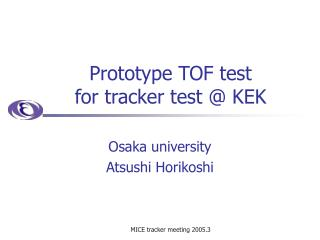 Prototype TOF test  for tracker test @ KEK