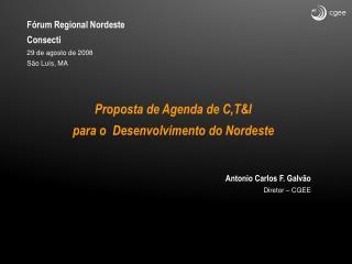 Fórum Regional Nordeste Consecti 29 de agosto de 2008 São Luís, MA