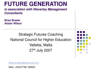 FUTURE GENERATION in association with Waverley Management Consultants Brian Brader Alister Wilson