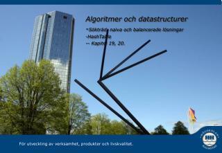 Algoritmer och datastructurer - Sökträd, naiva och balancerade lösningar  -HashTable