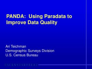 PANDA:  Using Paradata to Improve Data Quality