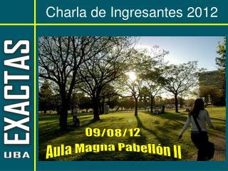 Charla de Ingresantes 2012