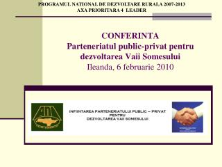PROGRAMUL NATIONAL DE DEZVOLTARE RURALA 2007-2013 AXA PRIORITARA 4  LEADER