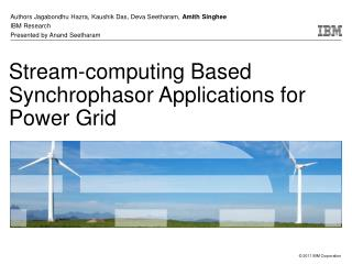 Stream-computing Based Synchrophasor Applications for Power Grid