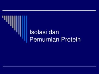 Isolasi dan Pemurnian Protein