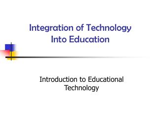 Integration of Technology  Into Education