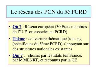 Le réseau des PCN du 5è PCRD