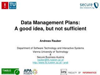 Data Management Plans: A good idea, but not sufficient