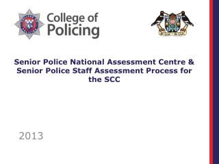 Senior Police National Assessment Centre & Senior Police Staff Assessment Process for the SCC