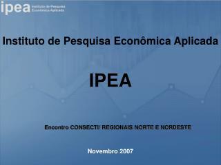 Instituto de Pesquisa Econômica Aplicada
