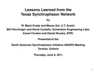 Lessons Learned from the Texas Synchrophasor Network by Presented at the