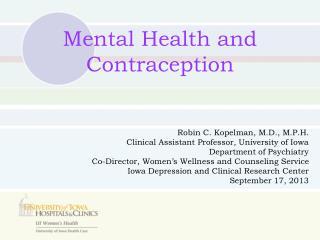Robin C. Kopelman, M.D., M.P.H. Clinical Assistant Professor, University of Iowa