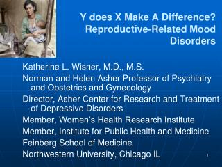 Y does X Make A Difference? Reproductive-Related Mood Disorders