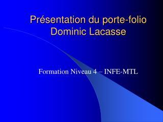 Présentation du porte-folio Dominic Lacasse