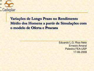 Eduardo L.G. Rios-Neto Ernesto Amaral Palestra FEA-USP 17-06-2009