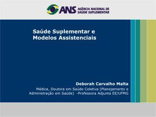 Saúde Suplementar e Modelos Assistenciais