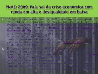 PNAD 2009: País sai da crise econômica com renda em alta e desigualdade em baixa